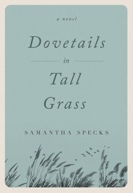 Writer Samantha Specks Book Cover - Dovetails in Tall Grass