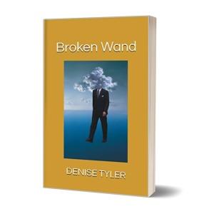 Writer Denise Tyler Book Cover - Broken Wand