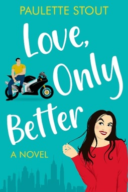 Writer Paulette Stout Book Cover - Love, Only Better